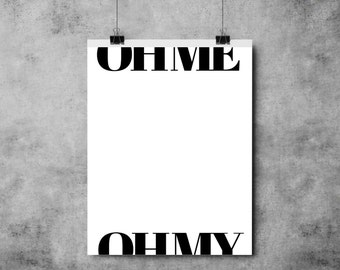 Oh Me Oh My - Pink/White/Black/Yellow - Feel Good / Fun / Typography - A3/A4