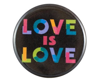 "Love is Love 1.25"" Button Pin"