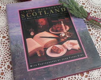 Scottish Cook Book - Scottish Cookery Book - Claire Macdonald's Scotland The Best of Scottish Food and Drink - Scottish Book - Gift for Her