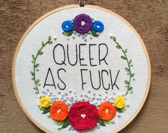 Queer as F Embroidery Hoop