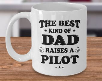 Pilot Dad's Gifts - The Best Kind Of Dad Raises A Pilot Coffee Mug Father's Day Ceramic White Color - Pilot Dad Birthday Gift
