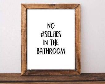 No #Selfies in the Bathroom Printable