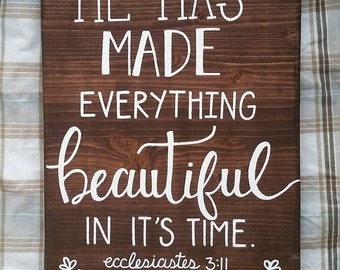 """Handlettered """"HE has made everything beautiful in it's time"""" Bible Verse Wood Sign"""