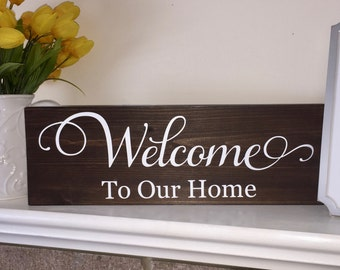 Welcome to Our Home- Wood Sign