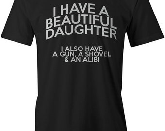 I Have a Beautiful Daughter Mens T-Shirt - Father's Day New Daddy Gift For Dad Birthday Present