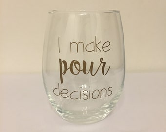 I Make Pour Decisions Stemless Wine Glass
