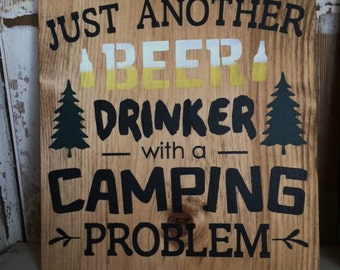 Just another beer drinker with a camping problem sign *Outdoors, Summer