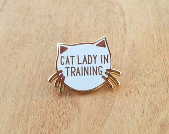 Cat Lady in Training pin