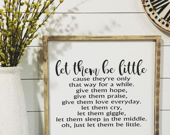 Let them be little Sign. Wood Sign. Rustic. Farmhouse. Wall Decor. Wood Frame.
