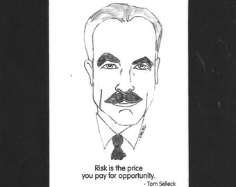 """Tom Selleck - """"Risk is the price you pay for opportunity."""""""