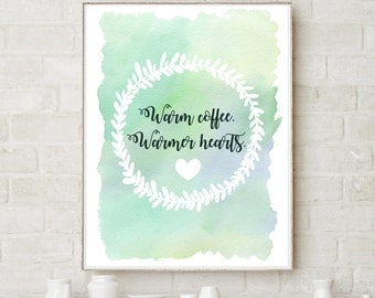 Warm Coffee, Warmer Hearts - Printable Home Decor Artwork - Download and Print yourself