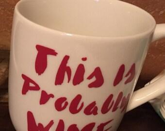 This is Probably Wine Mug