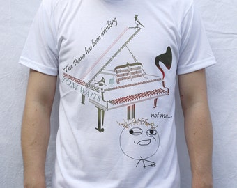 The Piano Has Been Drinking Design T-Shirt, Tom Waits
