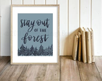 Stay Out of the Forest Print, My Favorite Murder Wall Art, Brush Calligraphy Wall Art, MFM Quote Print