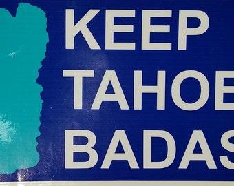 KEEP TAHOE BADASS Decal 3x6