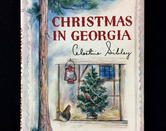 Christmas In Georgia by Celestine Sibley * Five stories by Celestine Sibley SIGNED 1964 1st Edition