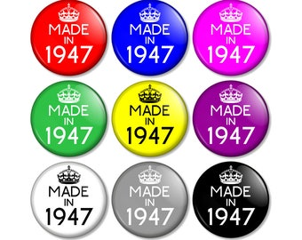 """Made in 1947 - 70th Birthday 25mm / 1"""" (1 inch) Pin Button Badge - Various colours available 70 Years Old in 2017 Year you were born"""