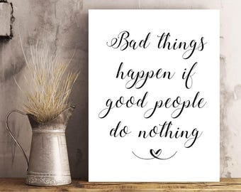 """When Calls the Heart Quote """"Bad Things Happen if Good People Do Nothing"""" Printable Art Quote, Inspirational Motivational Quotation"""
