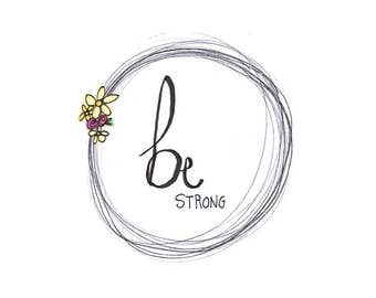 Be Strong word art digital print
