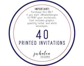 40 Professionally Printed Invitations