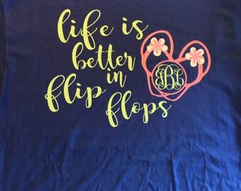 Life is Better in Flip Flops tee shirt