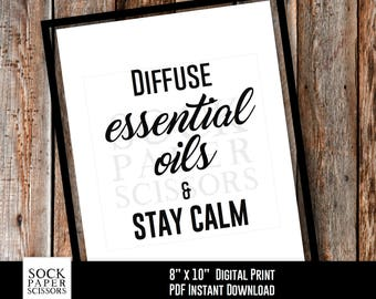 Printable Oil Art, Essential Oil Quote, Essential Oil Gift, Diffuse Essential Oils & Stay Calm, PDF Digital Download, Sku-REO110