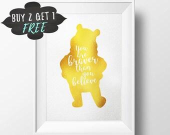 Foil Nursery Decor, Winnie The Pooh Quote, Braver Than You Believe, Disney Nursery, Walt Disney Pooh Quote, Digital Print Foil Art Printable