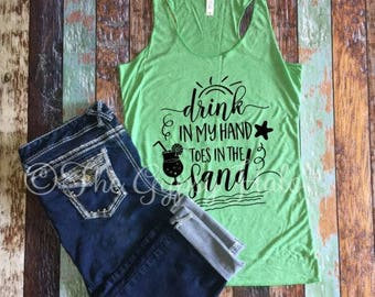 Drink in my hand toes in the Sand tank summer beach drink green vinyl