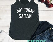Not Today Satan Racerback Tank Curved Text, Funny Shirt, Momlife Shirt, Christian Shirt, Mom life, No Sleep, Motherhood, Jesus Shirt