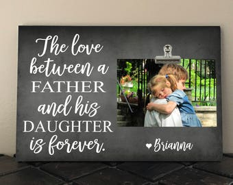 """FATHERS Day, WEDDING Gift to DAD, The Love between a Father and his Daughter is Forever, Personalized Free, Photo Clip Frame 8"""" x 12""""   tl01"""