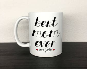 Best Mom Ever 11 oz White Ceramic Mug