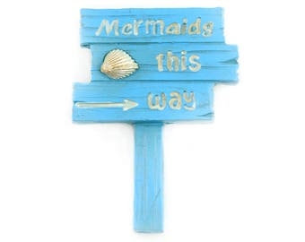 Mermaids This Way Sign - 2.5 x 2 inches - Resin - Miniature Fairy Garden Dollhouse