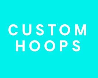 Custom Hoops Made to Order