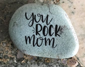 "Natural, Handmade Printed ""You Rock Mom"" Stone. Unique Stone Art Gift."