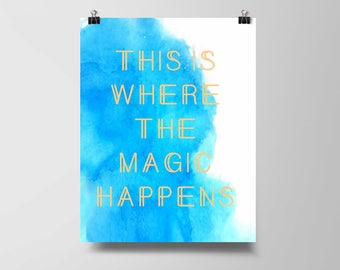 Downloadable print - This is where the magic happens