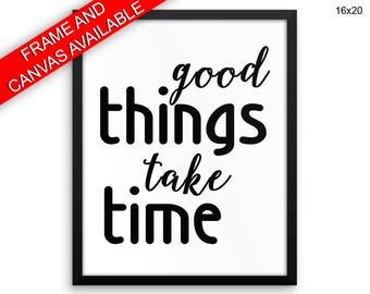 Good Things Take Time Printed  Poster Good Things Take Time Framed Good Things Take Time Motivational Art Good Things Take Time Motivational