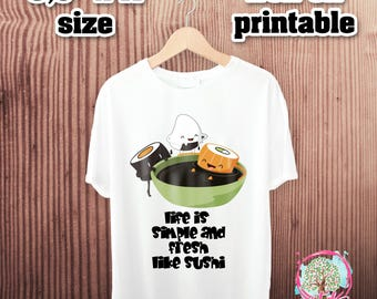 PRINTABLE SHIRT TRANSFER,Gift Idea for Her,Gift Idea for Him,Sushi Comic Tshirt,Funny T-Shirt printable,instant download iron on transfer