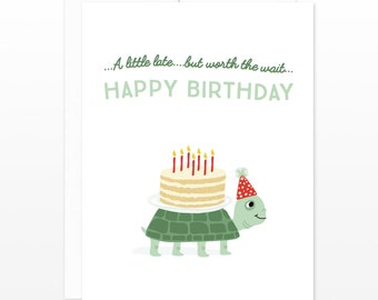 Funny Turtle Belated Birthday Card - A Little Late Happy Birthday Greeting Card, Missed Your Birthday Card, Birthday Cake Card, for Friend
