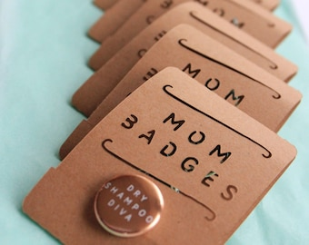 MOM BADGES! Create your own pin set! Choose 3 pins from 24 designs! Mom humor pin