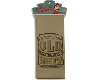 Too Old for This Sh*t - Funny Bar Towel/Tea Towel/Bathroom Towel - Vintage Style by Trixie & Milo