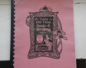 25 Tunes for Old Time Banjo & Singing: Volume 1 by Sarah Wood, 47 Track CD Included