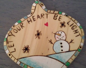 Wood burned SNOWMAN ORNAMENT CHRISTMAS gift package topper hand painted personalized let your heart be light snowmen