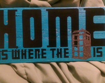 "Home is where the Tardis is Dr Who wooden Wall Sign 12.5""x5.25"""