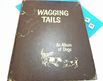 Vintage Book Wagging Tails An Album Of Dogs by Marguerite Henry     WM104