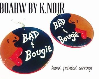 Bad & Bougie/Boujee Earrings
