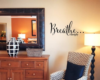 Breathe Deeply Wall Decal/Wall Words/Wall Transfer