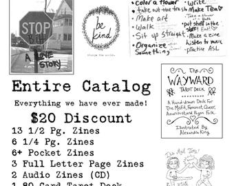 THE ENTIRE CATALOG * 20 Dollar Discount * Everything we have ever made!