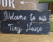Tiny House Sign / Welcome Sign Tiny Home / RV Sign / Tiny House Living / Painted Wood Sign / RV Camper Tiny House Decor / Front Door Sign