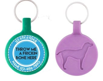 Throw Me a Frickin Bone Personalized Dog ID Pet Tag Custom Pet Tag You Choose Tag Size & Colors, More Colors!