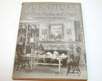 Furniture of Pine, Poplar and Maple by Franklin H. Gottshall, Vintage Book
